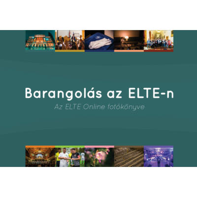 Barangolás az ELTE-n - Az ELTE Online fotókönyve